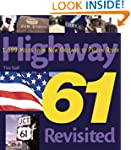 Highway 61 Revisited: 1,699 Miles Fro...
