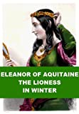 Eleanor of Aquitaine, the Lioness in Winter
