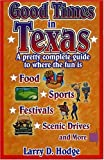 img - for Good Times in Texas: A pretty complete guide to where the fun is book / textbook / text book