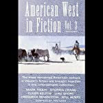American West in Fiction, Volume 3 | Mark Twain,Luke Short,Stephen Crane,Frederick Remmington,Elmer Kelton,Will Henry