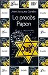 LE PROCES PAPON. Histoire d'une ignom...
