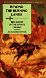 img - for Beyond the Burning Lands (The Swords of the Spirits Trilogy) book / textbook / text book
