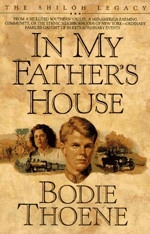 In My Father's House (Shiloh Legacy, Book 1), Bodie Thoene