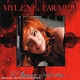 echange, troc Mylene Farmer, Laurent Boutonnat - L'Amour N'Est Rien...