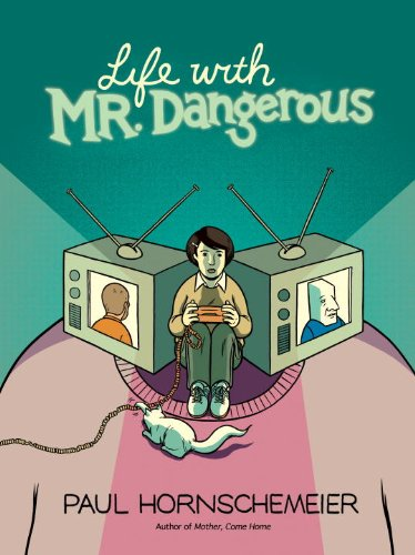 Life with Mr. Dangerous