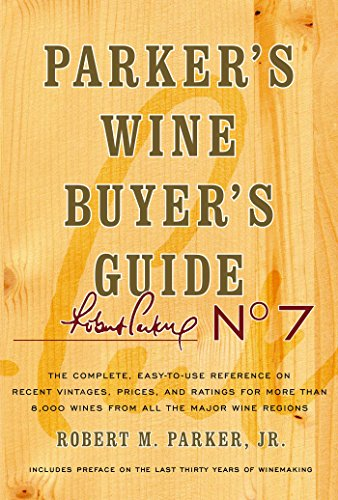 Robert M. Parker - Parker's Wine Buyer's Guide, 7th Edition