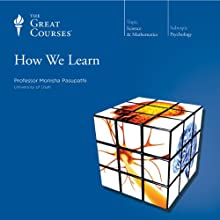 How We Learn  by The Great Courses Narrated by Professor Monisha Pasupathi