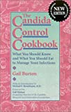 The Candida Control Cookbook: What You Should Know and What You Should Eat to Manage Yeast Infections (New Revised & Updated Edition)