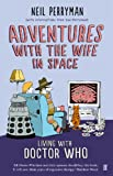 Adventures with the Wife in Space: Living With Doctor Who (English Edition)