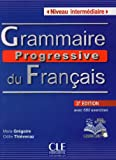 Grammaire Progressive Du Francais - Nouvelle Edition: Livre Intermediaire 3e Edition + Cd-audio (French Edition)