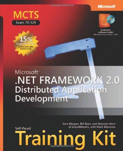 MCTS Self-Paced Training Kit (Exam 70-529): Microsoft  .NET Framework 2.0 Distributed Application Development (Pro-Certification)