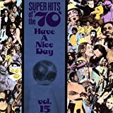 Vol. 15-Have a Nice Day!Super Hits of the 70&#39;s