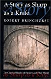 Story As Sharp As a Knife: The Classical Haida Mythtellers and Their World (1550546961) by Bringhurst, Robert