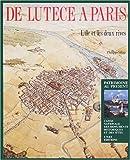 echange, troc Velay - De Lutèce à Paris, l'île et les deux rives