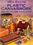 Plastic Canvaswork: Projects for Your...