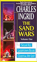 The Sand Wars, Volume One: Solar Kill, Lasertown Blues and Celestial Hit List (Sand Wars omnibus)