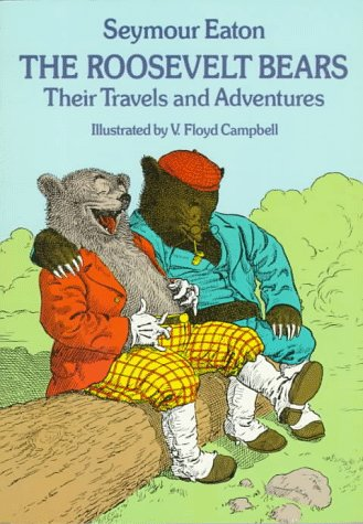 The Roosevelt Bears: Their Travels and Adventures (Timeless Classics), Seymour Eaton