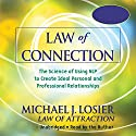 Law of Connection: The Science of Using NLP to Create Ideal Personal and Professional Relationships Audiobook by Michael Losier Narrated by Michael Losier