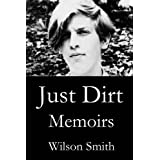Just Dirt ~ Wilson Smith