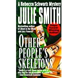 Other People's Skeletons (Rebecca Schwartz Mysteries) ~ Julie Smith