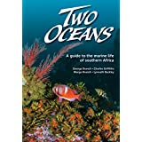 Two Oceans: A guide to the marine life of southern Africa