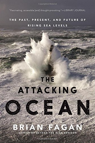 The Attacking Ocean: The Past, Present, and Future of Rising Sea Levels PDF