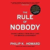The Rule of Nobody: Saving America from Dead Laws and Senseless Bureaucracy | [Philip K. Howard]