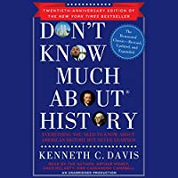 Don't Know Much About History, Anniversary Edition: Everything You Need to Know about American History but Never Learned Hörbuch von Kenneth C. Davis Gesprochen von: Arthur Morey, Kenneth C. Davis, Zach McLarty, Cassandra Campbell