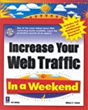 Increase Your Web Traffic In a Weekend, 3rd Edition (In a Weekend (Premier Press)) (0761523138) by William R. Stanek