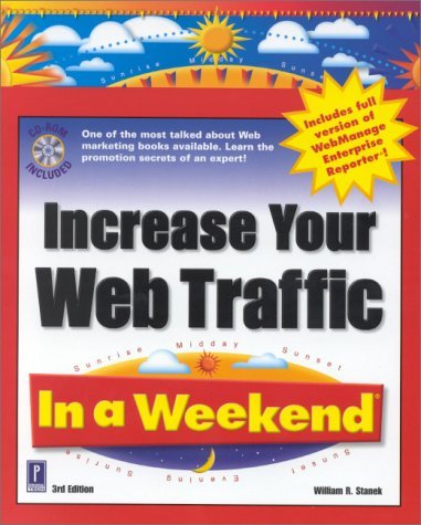 Increase Your Web Traffic In A Weekend, 3Rd Edition W/Cd (In A Weekend (Premier Press))