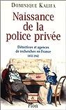 Naissance de la police privée : détectives et agences de recherches en France par Kalifa