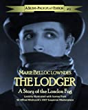 img - for The Lodger: A Story of the London Fog: A Silent-Photoplay Edition (The Silent- Photoplay Series) (Volume 2) book / textbook / text book