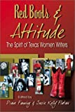 img - for Red Boots & Attitude: The Spirit of Texas Women Writers book / textbook / text book