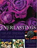 img - for Everlastings - Natural Displays With Dried Flowers: Over 140 Gorgeous Step- by- Step Projects book / textbook / text book