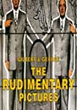 img - for Gilbert and George: The Rudimentary Pictures book / textbook / text book