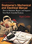 Amazon.com: Boatowner's Mechanical & Electrical Manual: How to Maintain, Repair, and Improve Your Boat's Essential Systems (9780070096189): Nigel Calder: Books