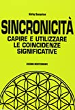 img - for Sincronicit . Capire e utilizzare le coincidenze significative book / textbook / text book
