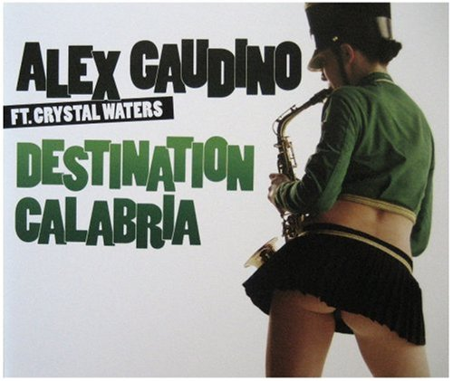 Alex Gaudino Ft. Crystal Waters - Destination Calabria Lyrics - Zortam Music