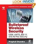 Bulletproof Wireless Security: GSM, U...