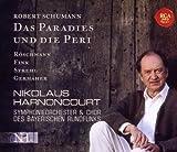 Schumann: Das Paradies und die Peri Nikolaus Harnoncourt
