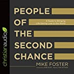People of the Second Chance: A Guide to Bringing Life-Saving Love to the World | Mike Foster