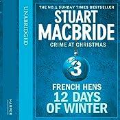 Twelve Days of Winter: Crime at Christmas - French Hens | Stuart MacBride