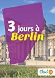 3 jours à Berlin: