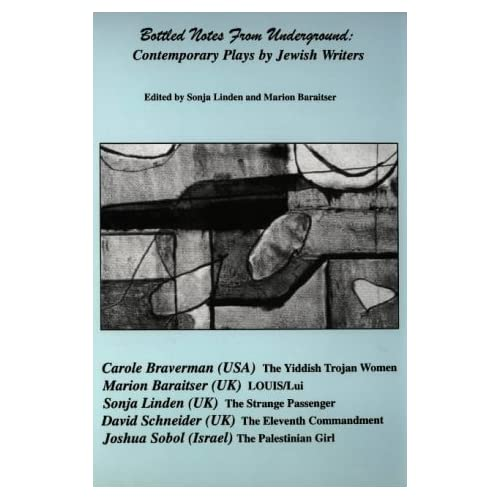 Bottled Notes from Underground: Contemporary Plays by Jewish Writers (International Play)
