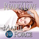 Ready for Love (       UNABRIDGED) by Marie Force Narrated by Holly Fielding