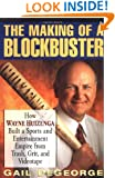 The Making of a Blockbuster: How Wayne Huizenga Built a Sports and Entertainment Empire from Trash, Grit, and Videotape