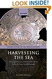 Harvesting the Sea: The Exploitation of Marine Resources in the Roman Mediterranean (Oxford Studies on the Roman Economy)