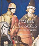 Italian Frescoes: The Age of Giotto,...