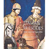 Italian Frescoes: The Age of Giotto, 1280-1400 ~ Joachim Poeschke