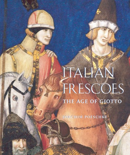 Italian Frescoes: The Age of Giotto, 1280-1400